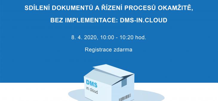 Pozvánka na webinář: Sdílení dokumentů a řízení procesů okamžitě, bez implementace: DMS-IN.CLOUD, 8. 4. 2020