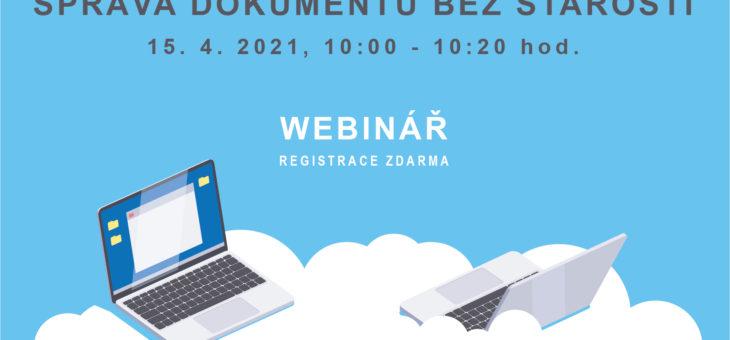 Webinář: Správa dokumentů bez starostí, 15. 4. 2021, 10:00 – 10:20